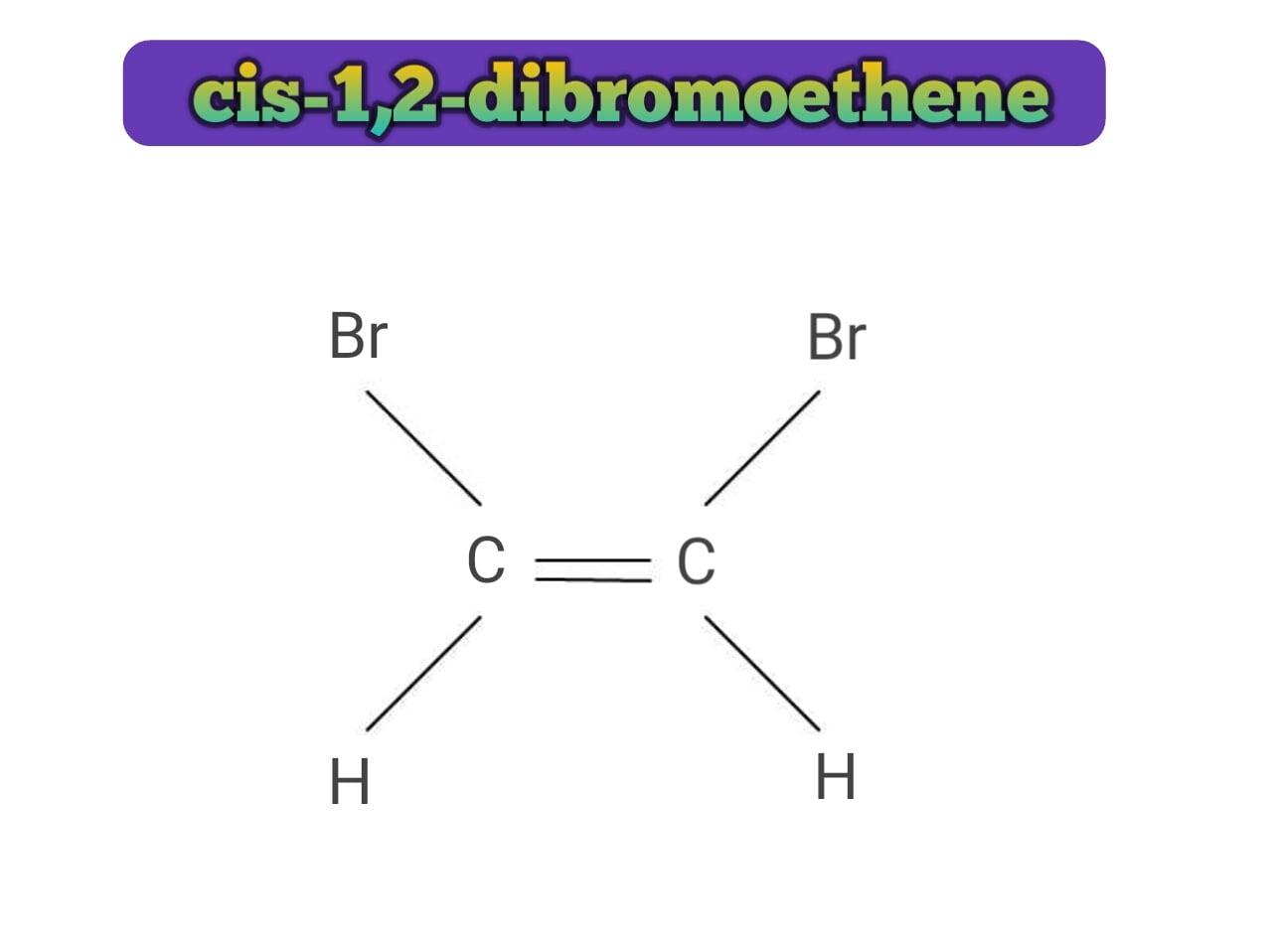cis-1,2-dibromoethene